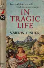 In Tragic Life, by Vardis Fisher [antique paperback edition]